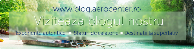 Blog Aerocenter - Sfaturi si Idei de Vacante 2016